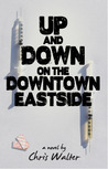 Up and Down on the Downtown Eastside by Chris Walter