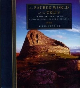 The Sacred World of the Celts by Nigel Pennick