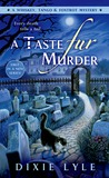 A Taste Fur Murder by Dixie Lyle