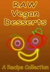 Raw Vegan Desserts: A Recipe Collection