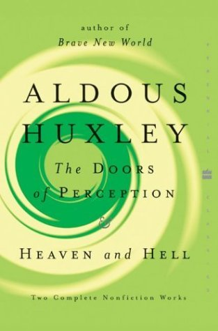 The Doors of Perception & Heaven and Hell by Aldous Huxley