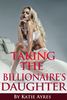 Taking the Billionaire's Daughter