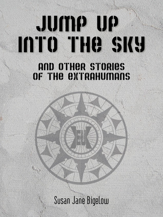 Jump Up Into the Sky and Other Stories of the Extrahumans