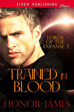 Trained in Blood (Lords of the Expanse, #2)