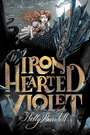 Iron Hearted Violet by Kelly Barnhill