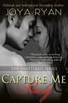 Capture Me Slowly (Shattered, #3)