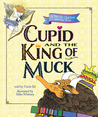 Cupid and the King of Muck