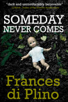 Someday Never Comes (D.I. Paolo Storey, #2)