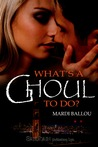 What's a Ghoul to Do? (Fangly, My Dear #2)
