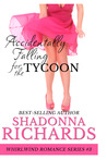 Accidentally Falling for the Tycoon (Whirlwind Romance #3)
