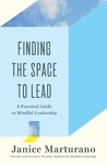 Finding the Space to Lead by Janice Marturano