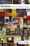Chocolatour: A Quest for the World's Best Chocolate (Volume I)