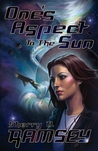 One's Aspect to the Sun (Nearspace, #1)