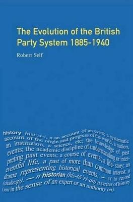 Evolution of the British Party System: 1885-1940