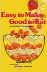 Easy to Make Good to Eat