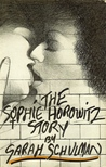 The Sophie Horowitz Story by Sarah Schulman