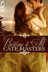 Betting It All by Cate Masters