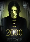 E 2000 by Pet Torres