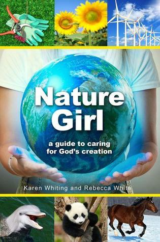 Nature Girl: A Guide to Caring for God's Creation