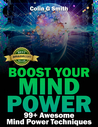 Boost Your Mind Power: 99+ Awesome Mind Power Techniques