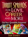 Tarot Spreads for Love, Career and More: Get Your Questions Answered
