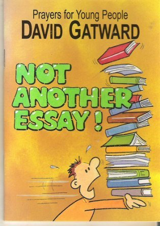 Not Another Essay! (Prayers for young people)
