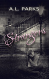 Strangers by A.L. Parks