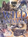 1000 Things You Should Know About Wild Animals
