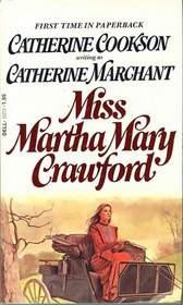 Miss Martha Mary Crawford by Catherine Cookson