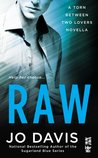 Raw (Torn Between Two Lovers #1)
