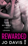 Rewarded (Torn Between Two Lovers #3)