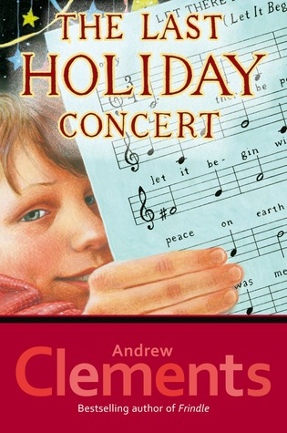 The Last Holiday Concert by Andrew Clements