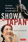 Showa Japan: The Post-War Golden Age and Its Troubled Legacy