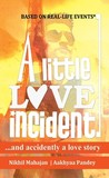 A Little Love Incident: ...And Accidently A Love Story