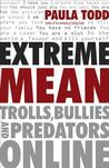 Extreme Mean: Trolls, Bullies and Predators Online