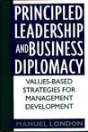 Principled Leadership and Business Diplomacy: Values-Based Strategies for Management Development