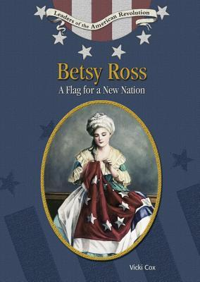 Betsy Ross: Flag for a New Nation