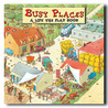 Busy Places A Lift The Flap Book