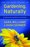 Gardening, Naturally: A Chemical Free Handbook For The Prairies
