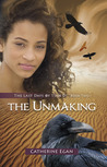 The Unmaking (The Last Days of Tian Di, #2)