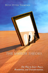 The Mirror Theory: The Way to Inner Peace, Resolution, and Transformation