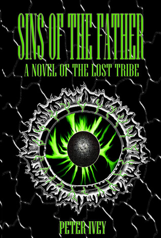 Sins of the Father: A Novel of the Lost Tribe