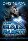 The Gaia Gambit (The Gaian Consortium, #3)