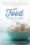 Best Food Writing 2013 by Holly Hughes
