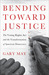 Bending Towards Justice: Th...