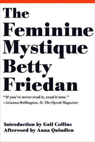 Betty Friedan started a revolution — and we're still not there yet