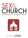 Sex in the Church: Reconnecting Sexual Relations to Salvation