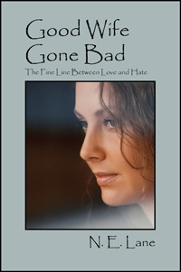 Good Wife Gone Bad: The Fine Line Between Love and Hate