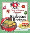 Circle of Friends Cookbook: 25 Barbecue Recipes