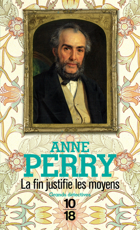 La Fin justifie les moyens by Anne Perry